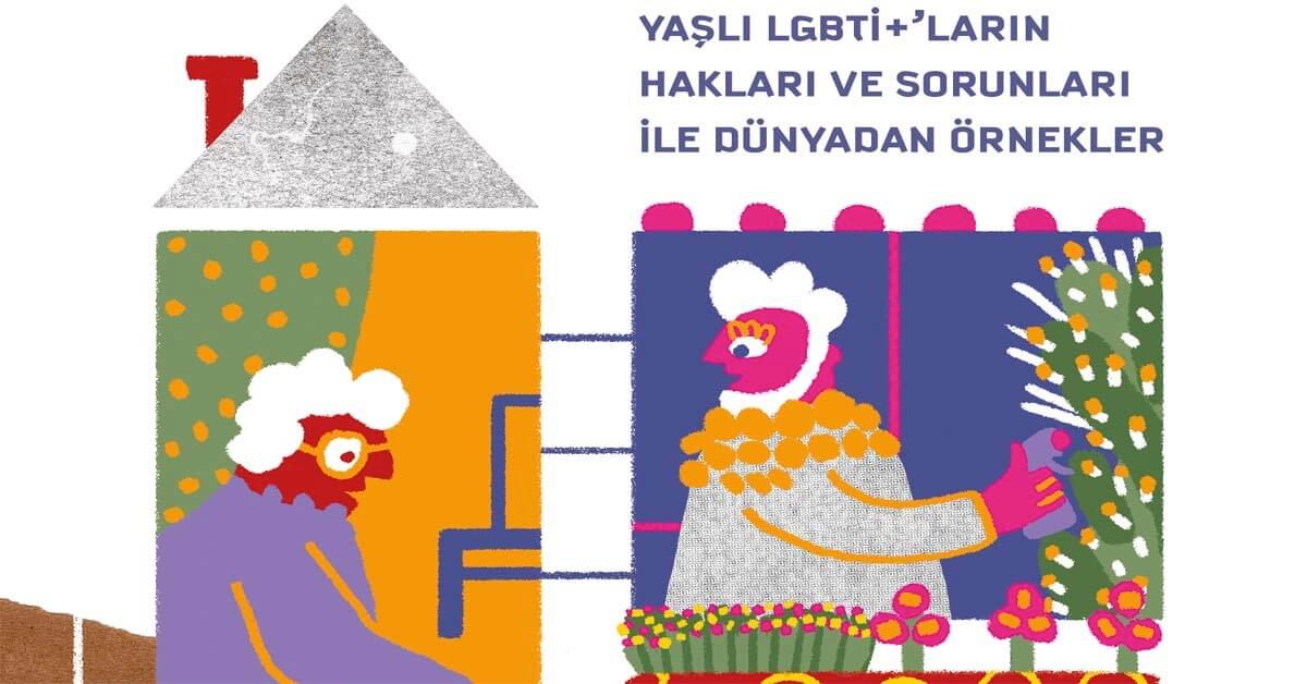 Elderly LGBTİ+ Project Book is Out! - May 17 Association